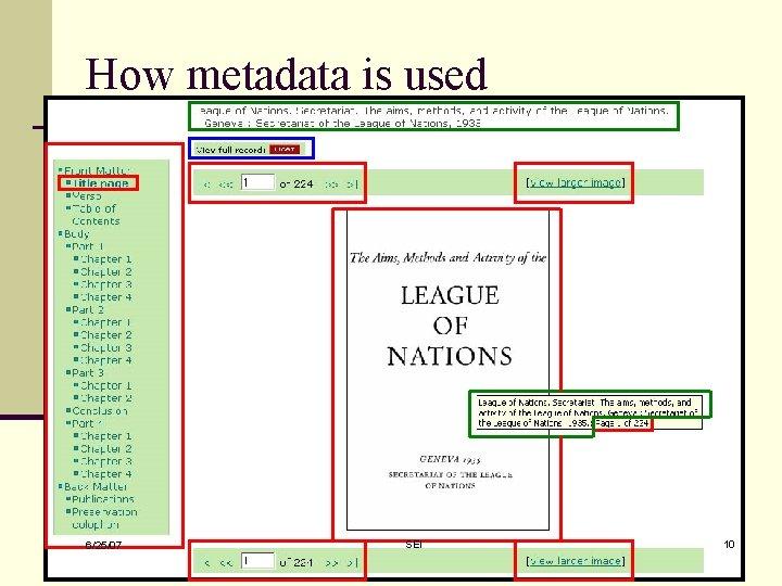 How metadata is used 6/25/07 SEI 10
