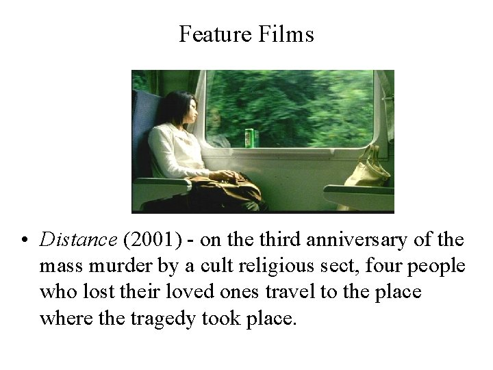 Feature Films • Distance (2001) - on the third anniversary of the mass murder