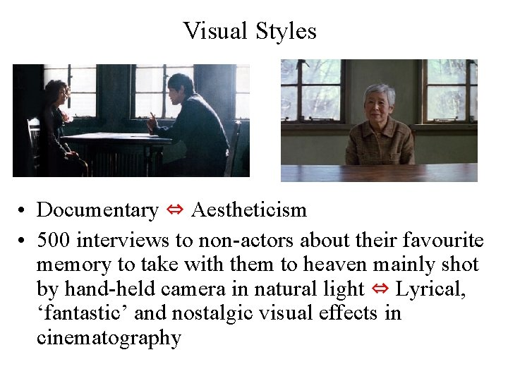Visual Styles • Documentary ⇔ Aestheticism • 500 interviews to non-actors about their favourite