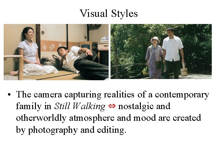 Visual Styles • The camera capturing realities of a contemporary family in Still Walking