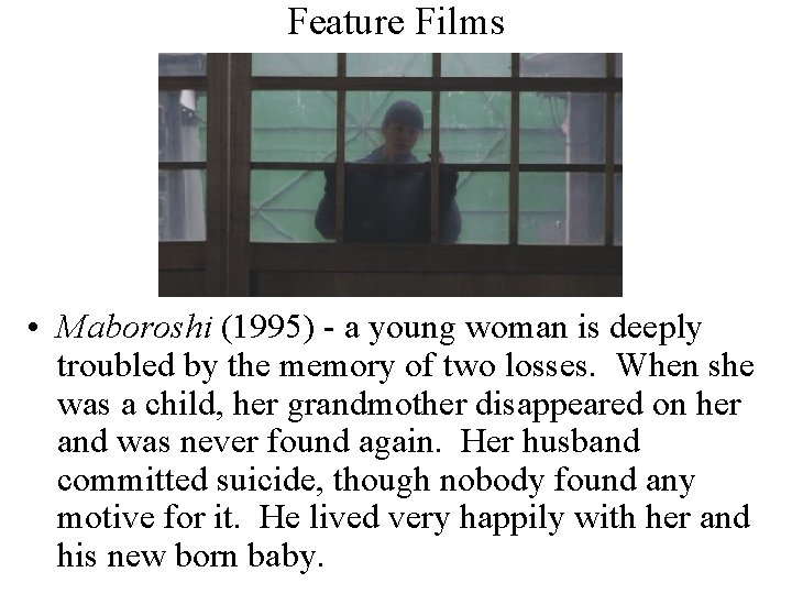 Feature Films • Maboroshi (1995) - a young woman is deeply troubled by the