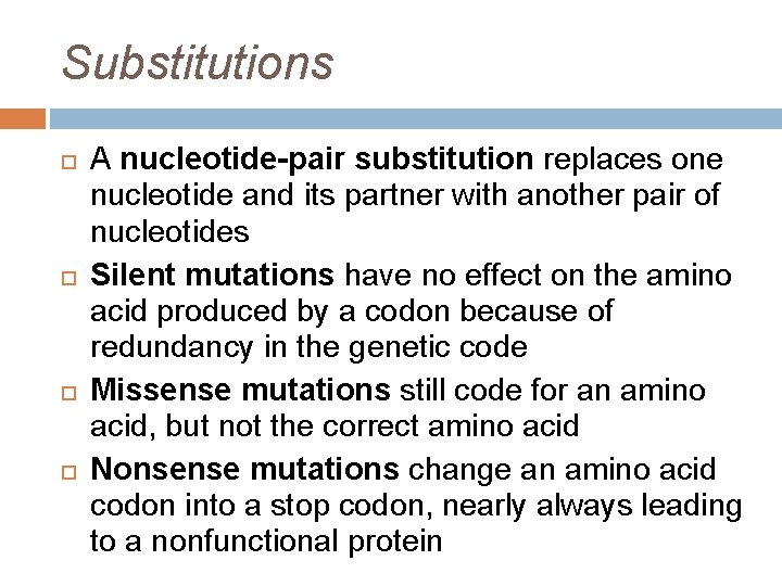 Substitutions A nucleotide-pair substitution replaces one nucleotide and its partner with another pair of