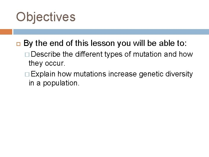 Objectives By the end of this lesson you will be able to: � Describe