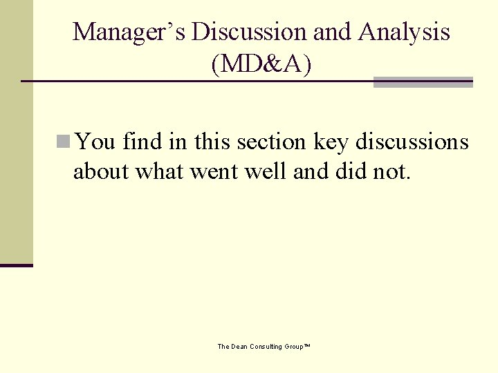 Manager's Discussion and Analysis (MD&A) n You find in this section key discussions about