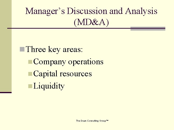 Manager's Discussion and Analysis (MD&A) n Three key areas: n Company operations n Capital