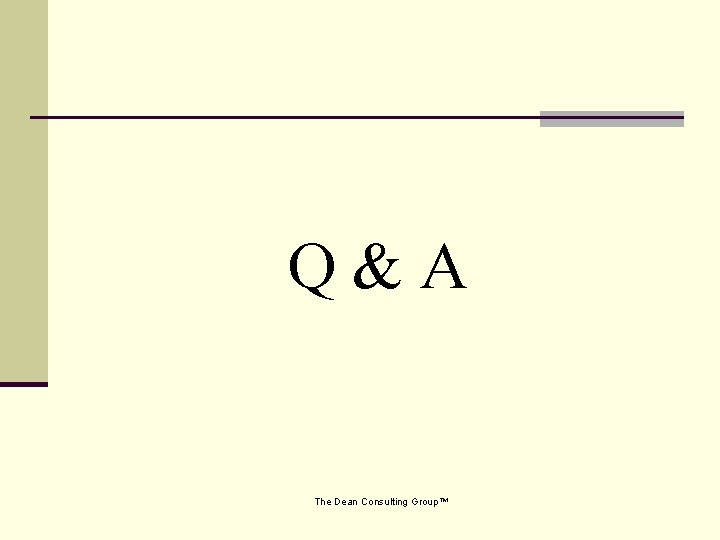 Q&A The Dean Consulting Group™