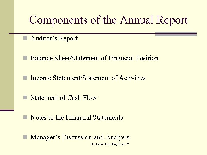 Components of the Annual Report n Auditor's Report n Balance Sheet/Statement of Financial Position