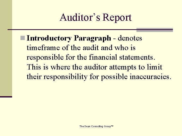 Auditor's Report n Introductory Paragraph - denotes timeframe of the audit and who is