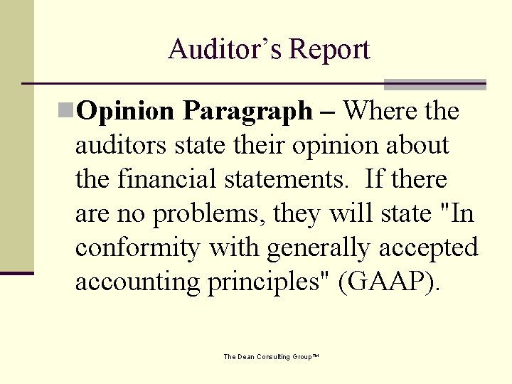 Auditor's Report n. Opinion Paragraph – Where the auditors state their opinion about the