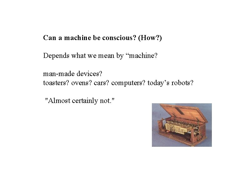 """Can a machine be conscious? (How? ) Depends what we mean by """"machine? man-made"""