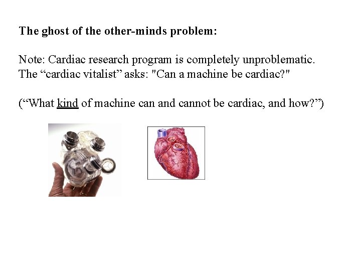 The ghost of the other-minds problem: Note: Cardiac research program is completely unproblematic. The