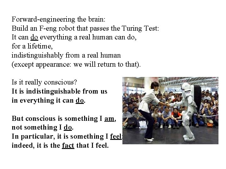 Forward-engineering the brain: Build an F-eng robot that passes the Turing Test: It can