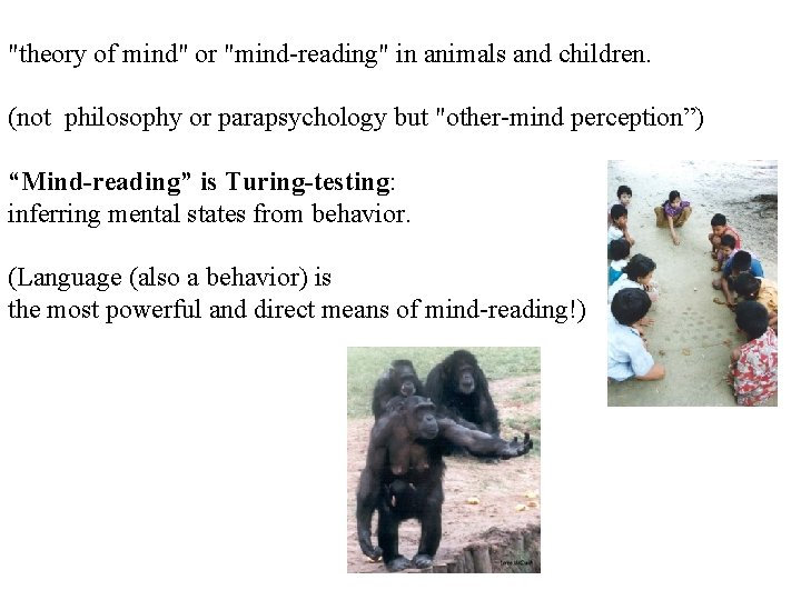 """""""theory of mind"""" or """"mind-reading"""" in animals and children. (not philosophy or parapsychology but"""