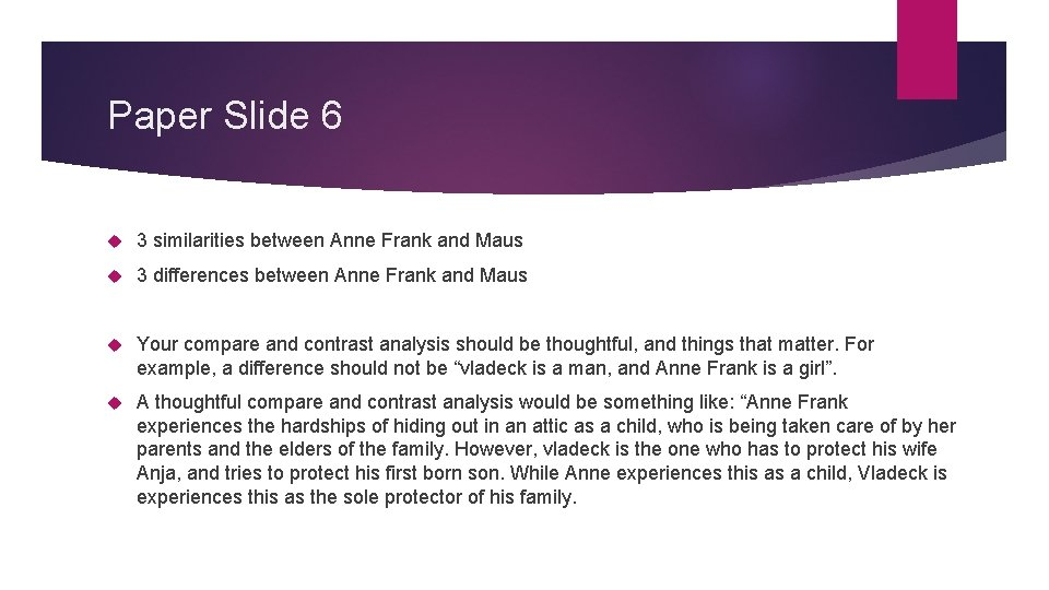 Paper Slide 6 3 similarities between Anne Frank and Maus 3 differences between Anne
