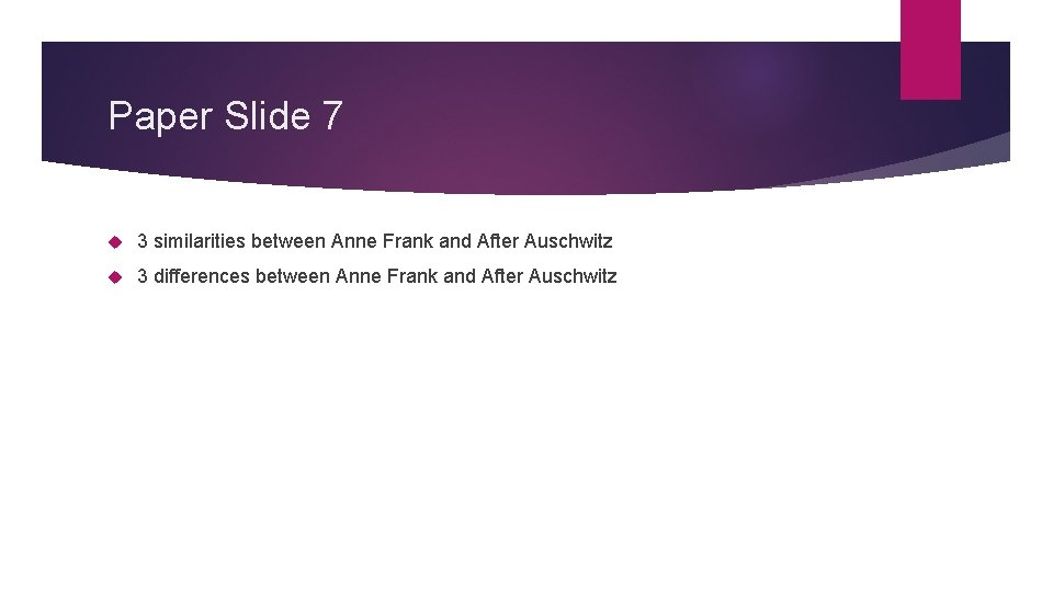 Paper Slide 7 3 similarities between Anne Frank and After Auschwitz 3 differences between