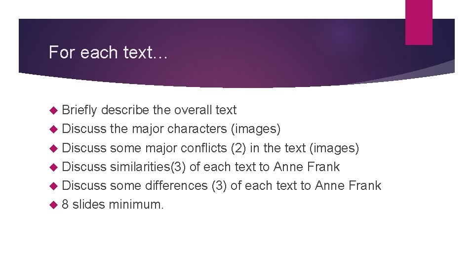 For each text… Briefly describe the overall text Discuss the major characters (images) Discuss