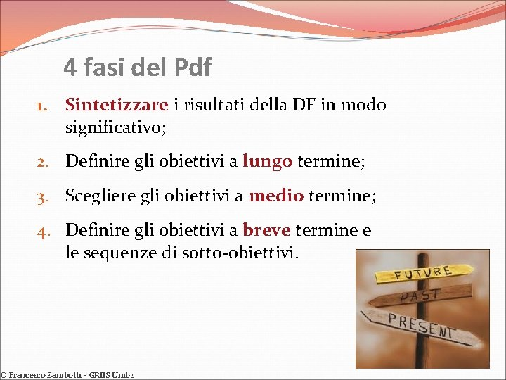 4 fasi del Pdf 1. Sintetizzare i risultati della DF in modo significativo; 2.