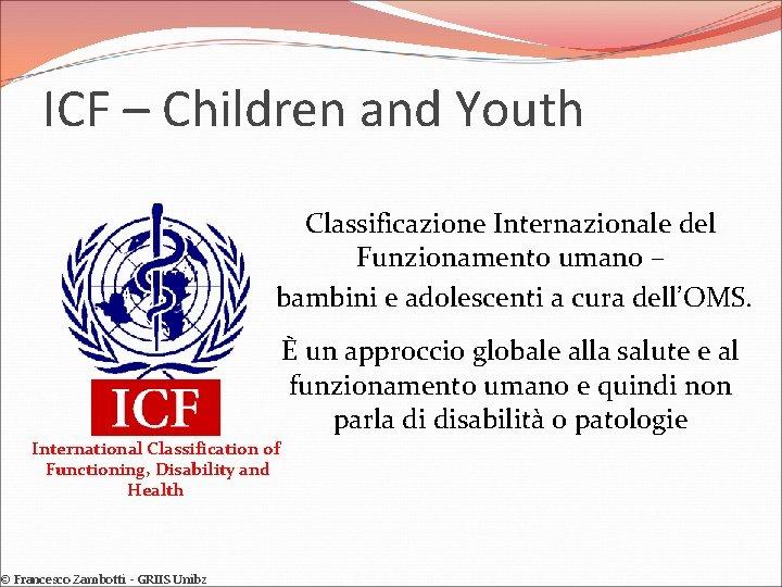 ICF – Children and Youth Classificazione Internazionale del Funzionamento umano – bambini e adolescenti