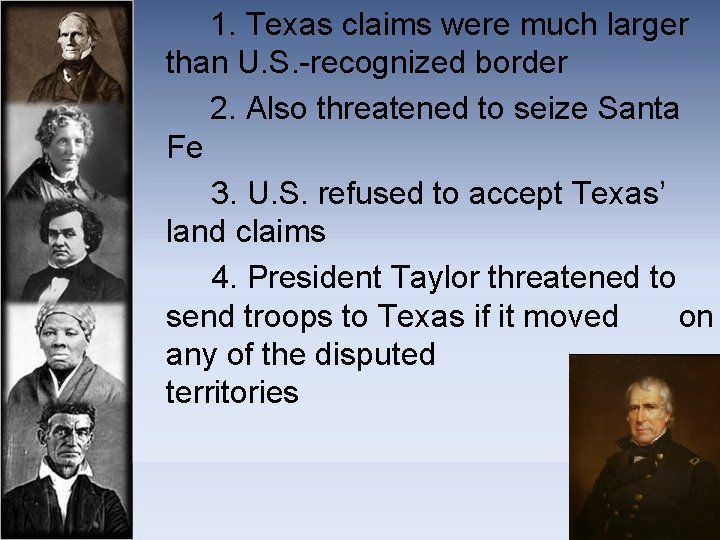 1. Texas claims were much larger than U. S. -recognized border 2. Also