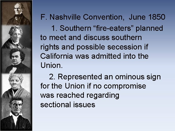 """F. Nashville Convention, June 1850 1. Southern """"fire-eaters"""" planned to meet and discuss"""