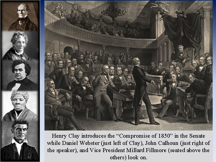 """Henry Clay introduces the """"Compromise of 1850"""" in the Senate while Daniel Webster (just"""