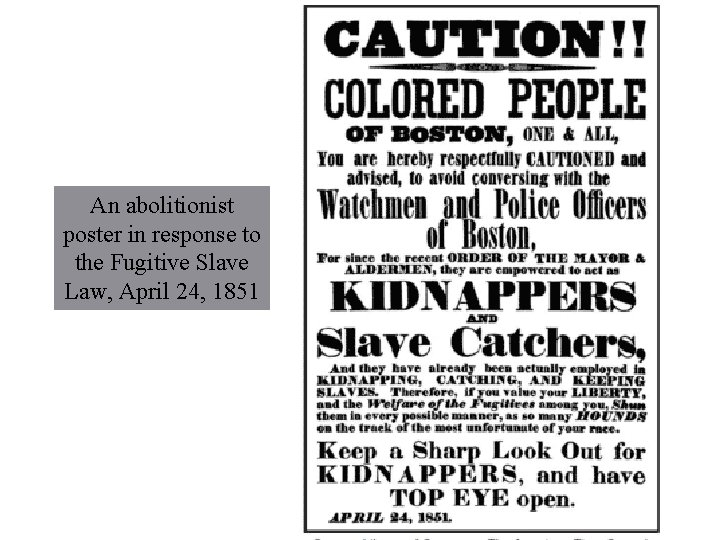 An abolitionist poster in response to the Fugitive Slave Law, April 24, 1851