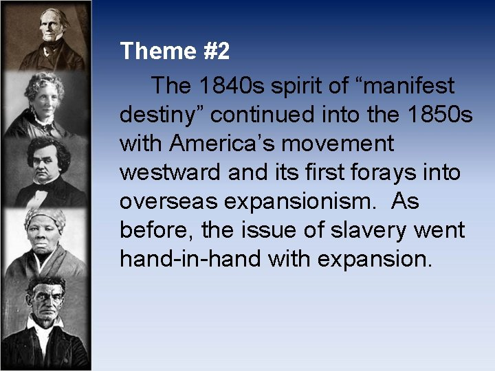 """Theme #2 The 1840 s spirit of """"manifest destiny"""" continued into the 1850 s"""