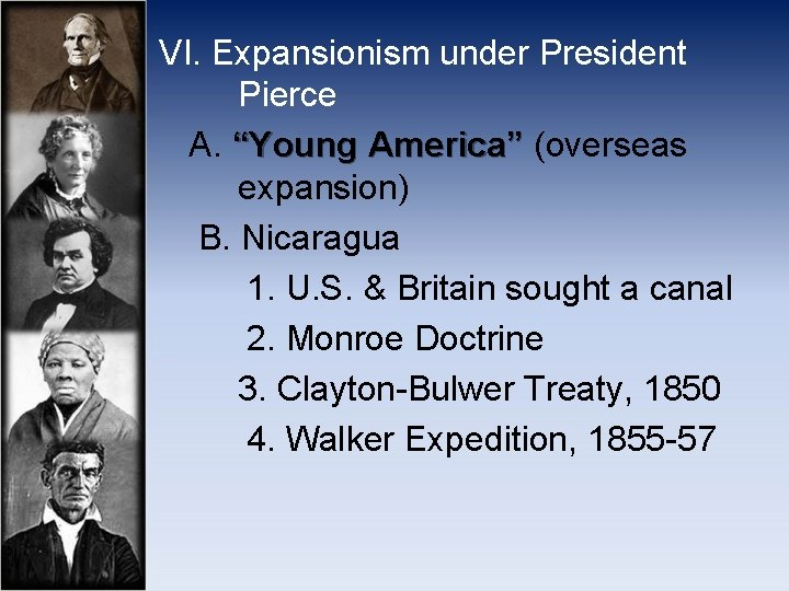 """VI. Expansionism under President Pierce A. """"Young America"""" (overseas America"""" expansion) B. Nicaragua 1."""