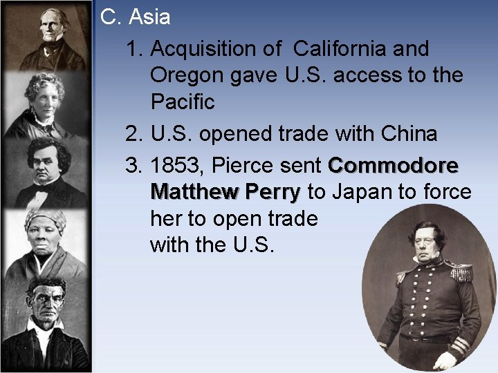 C. Asia 1. Acquisition of California and Oregon gave U. S. access to the