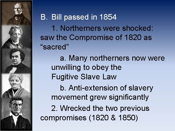 B. Bill passed in 1854 1. Northerners were shocked: saw the Compromise of