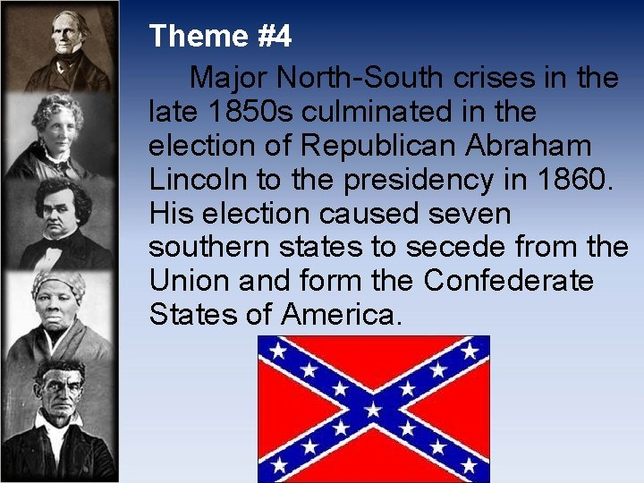 Theme #4 Major North-South crises in the late 1850 s culminated in the election