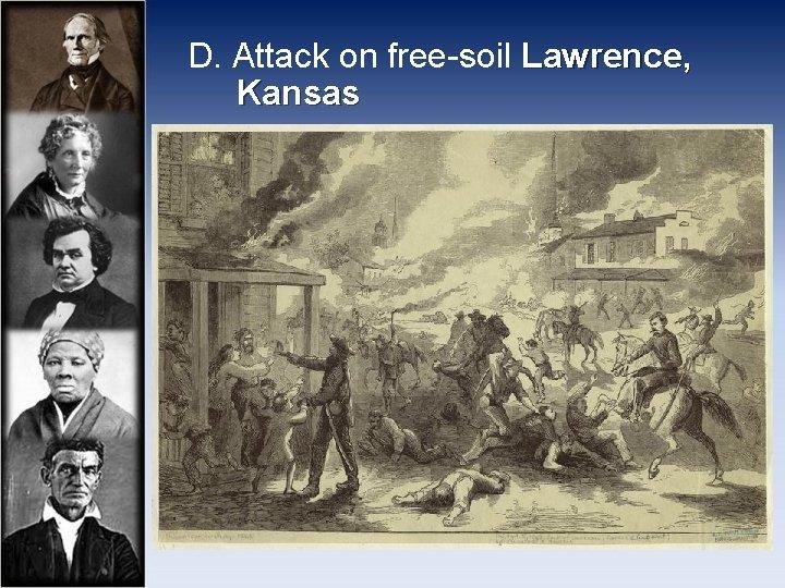 D. Attack on free-soil Lawrence, Kansas