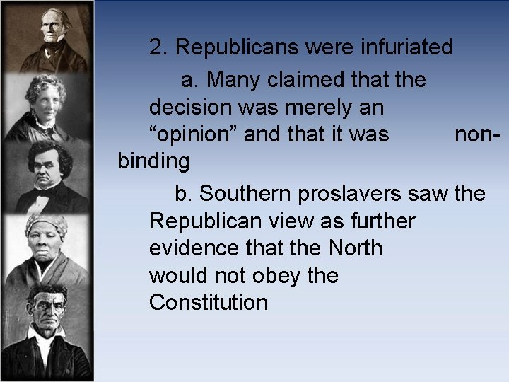 """2. Republicans were infuriated a. Many claimed that the decision was merely an """"opinion"""""""