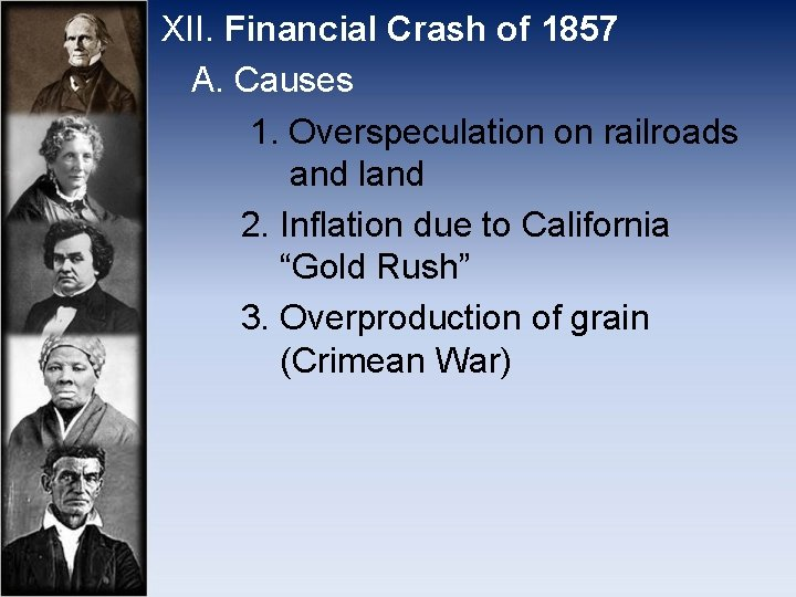 XII. Financial Crash of 1857 A. Causes 1. Overspeculation on railroads and land 2.