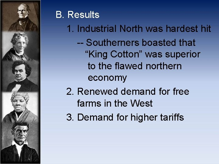 """B. Results 1. Industrial North was hardest hit -- Southerners boasted that """"King"""