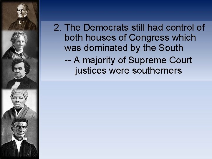 2. The Democrats still had control of both houses of Congress which was