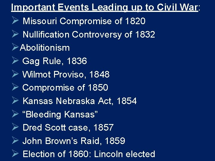Important Events Leading up to Civil War: Ø Missouri Compromise of 1820 Ø Nullification