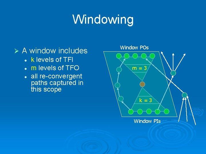 Windowing Ø A window includes l l l k levels of TFI m levels