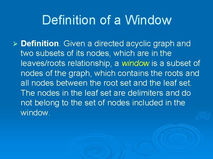 Definition of a Window Ø Definition. Given a directed acyclic graph and two subsets