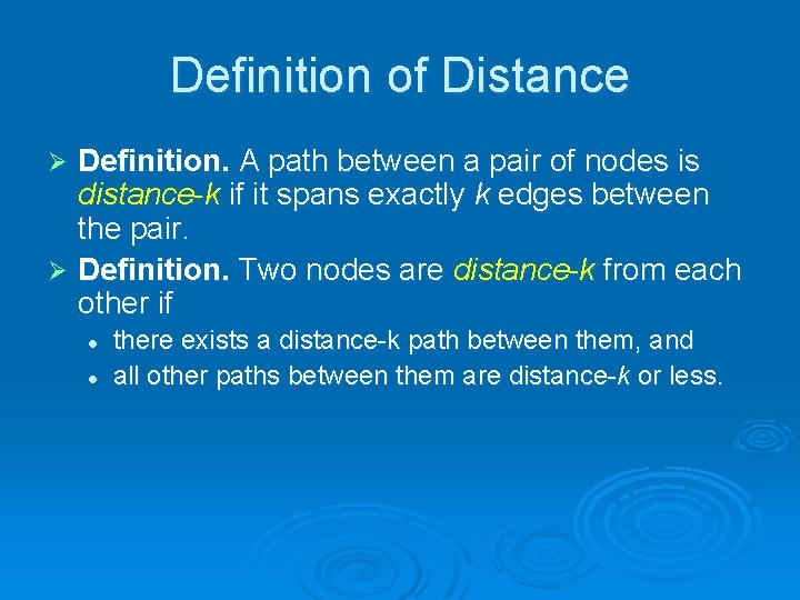 Definition of Distance Definition. A path between a pair of nodes is distance-k if