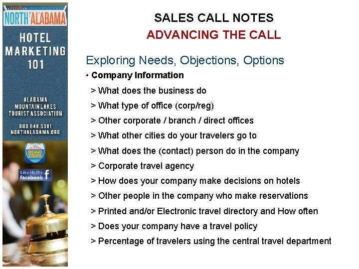 SALES CALL NOTES ADVANCING THE CALL Exploring Needs, Objections, Options • Company Information >