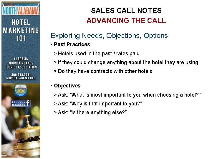 SALES CALL NOTES ADVANCING THE CALL Exploring Needs, Objections, Options • Past Practices >