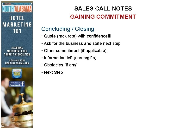 SALES CALL NOTES GAINING COMMITMENT Concluding / Closing • Quote (rack rate) with confidence!!!