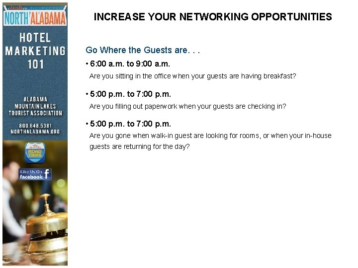 INCREASE YOUR NETWORKING OPPORTUNITIES Go Where the Guests are. . . • 6: 00