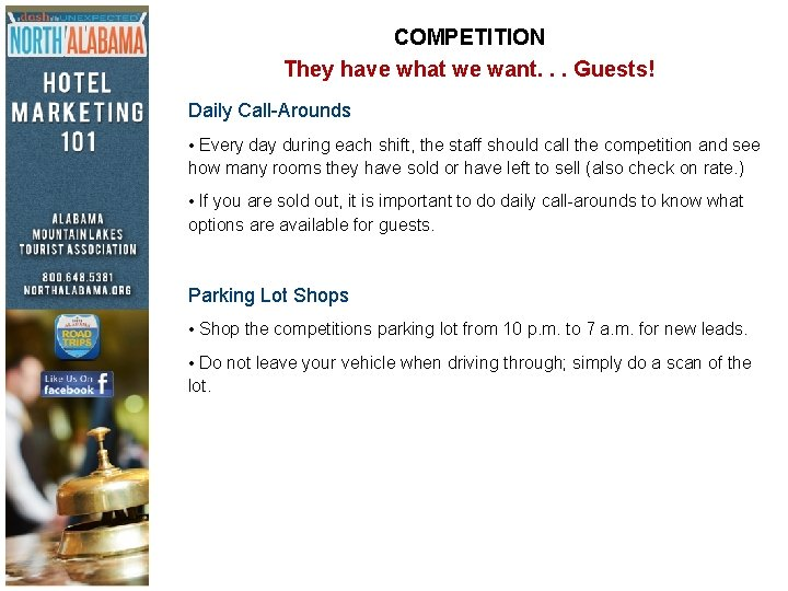 COMPETITION They have what we want. . . Guests! Daily Call-Arounds • Every day