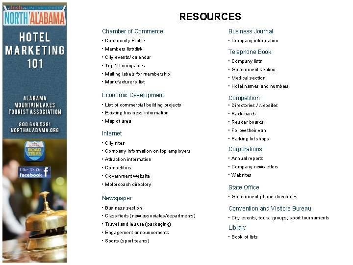 RESOURCES Chamber of Commerce Business Journal • Community Profile • Company information • Members