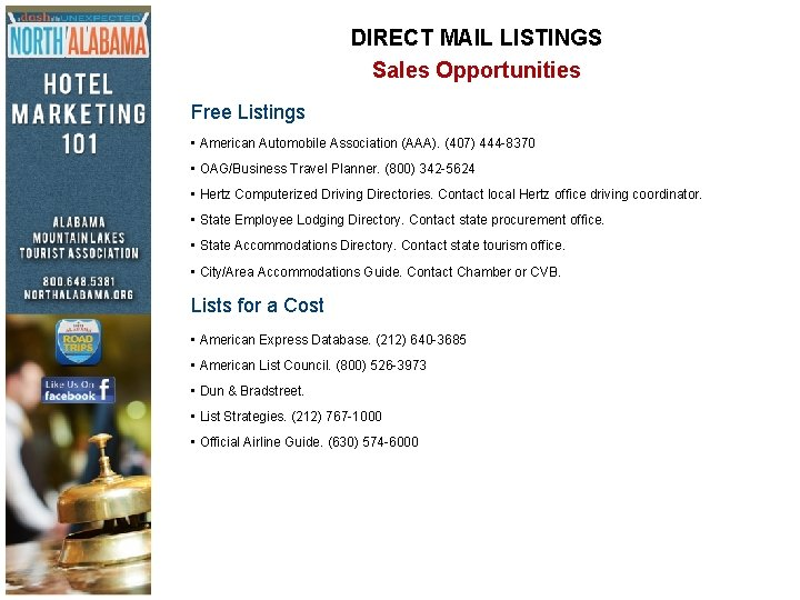 DIRECT MAIL LISTINGS Sales Opportunities Free Listings • American Automobile Association (AAA). (407) 444