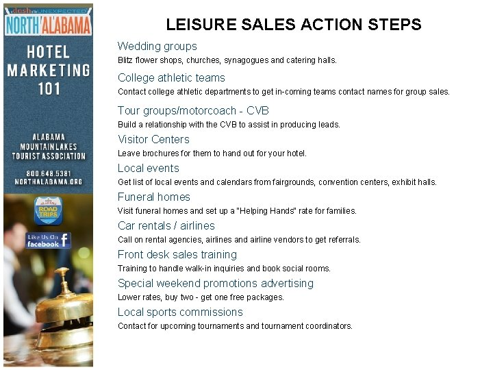 LEISURE SALES ACTION STEPS Wedding groups Blitz flower shops, churches, synagogues and catering halls.