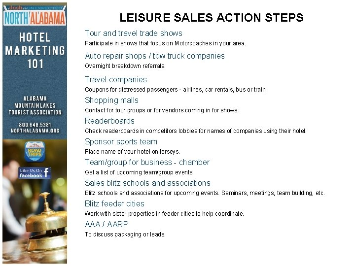 LEISURE SALES ACTION STEPS Tour and travel trade shows Participate in shows that focus