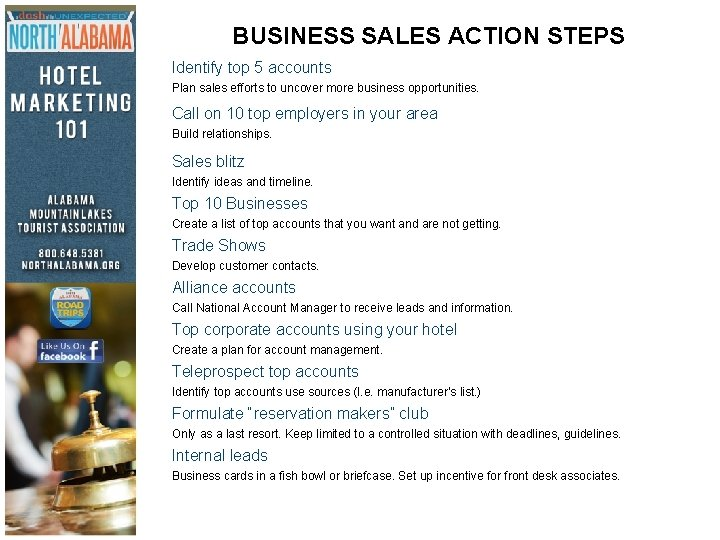 BUSINESS SALES ACTION STEPS Identify top 5 accounts Plan sales efforts to uncover more